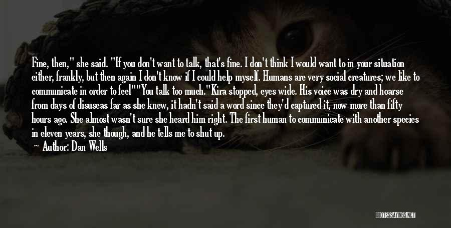 I Don't Know If You Want Me Quotes By Dan Wells