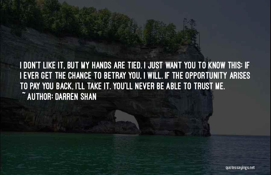 I Don't Know If You Want Me Quotes By Darren Shan