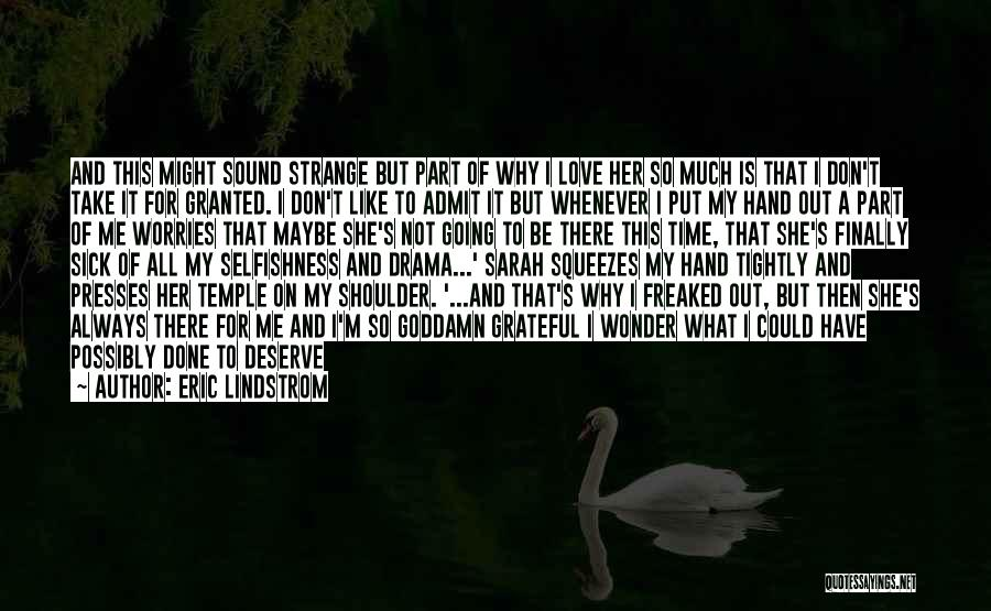 I Don't Know If You Want Me Quotes By Eric Lindstrom