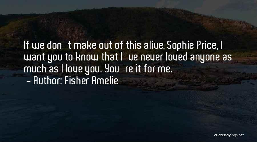 I Don't Know If You Want Me Quotes By Fisher Amelie