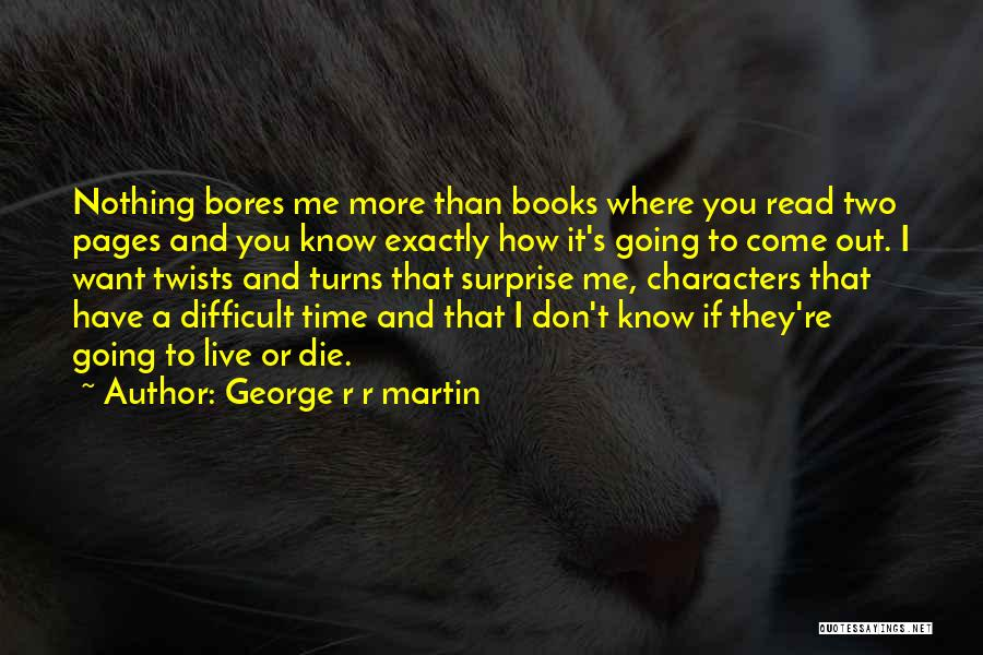 I Don't Know If You Want Me Quotes By George R R Martin