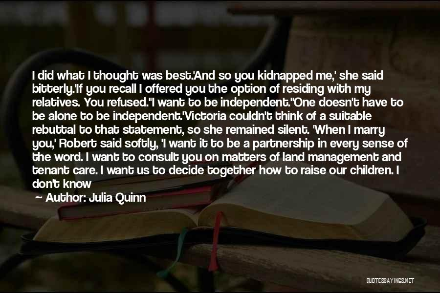 I Don't Know If You Want Me Quotes By Julia Quinn
