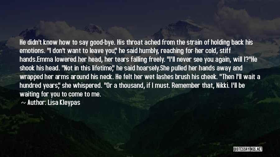 I Don't Know If You Want Me Quotes By Lisa Kleypas