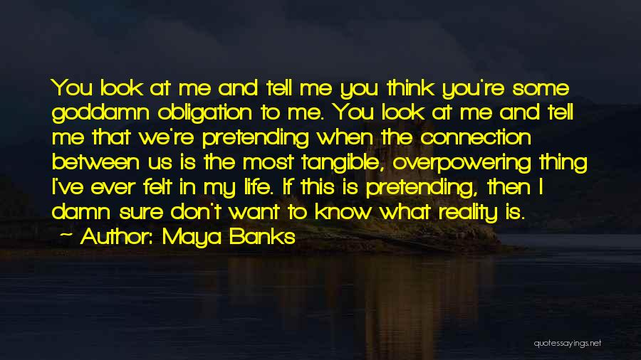 I Don't Know If You Want Me Quotes By Maya Banks