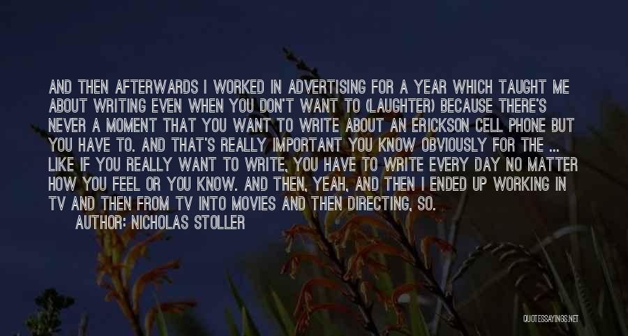 I Don't Know If You Want Me Quotes By Nicholas Stoller