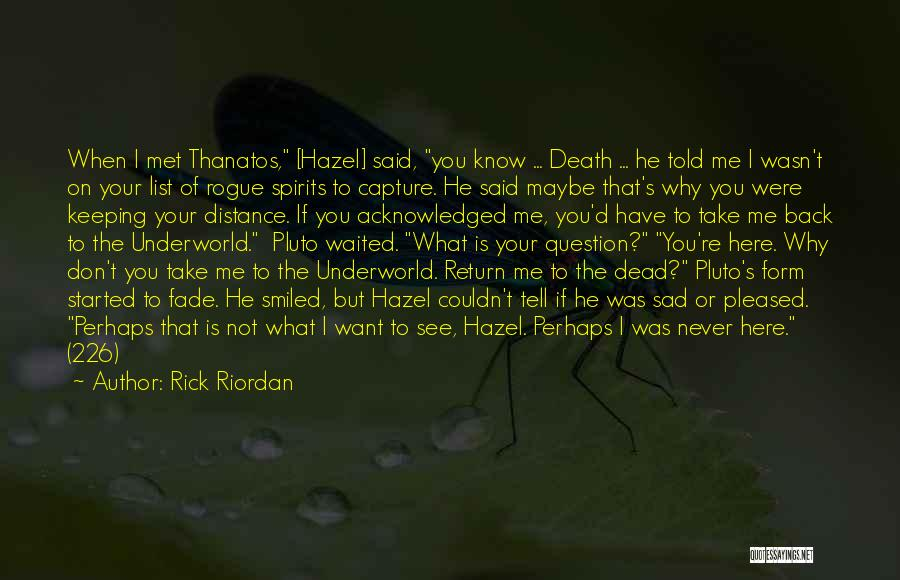I Don't Know If You Want Me Quotes By Rick Riordan