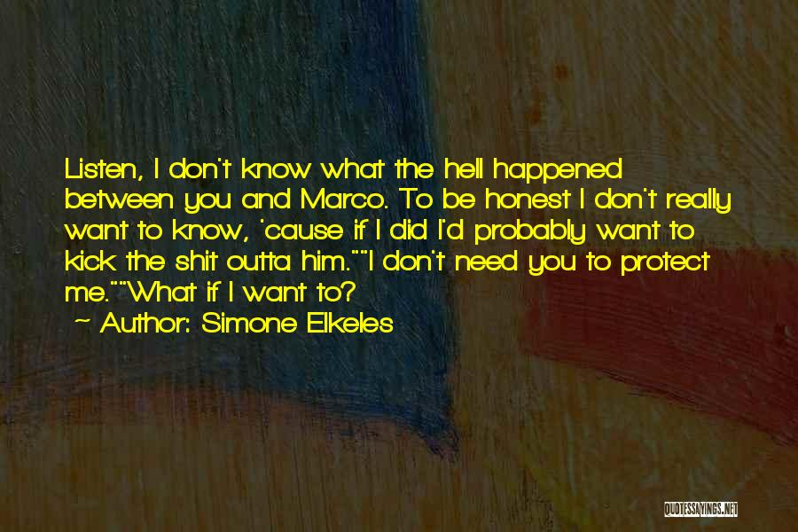 I Don't Know If You Want Me Quotes By Simone Elkeles