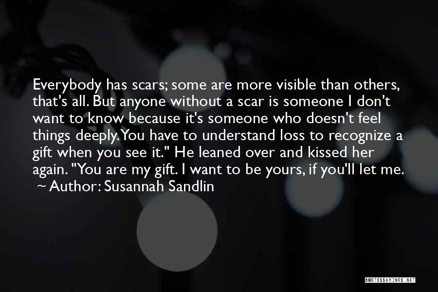 I Don't Know If You Want Me Quotes By Susannah Sandlin