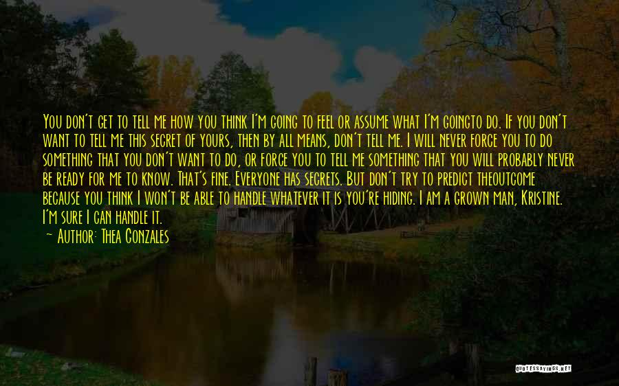 I Don't Know If You Want Me Quotes By Thea Gonzales