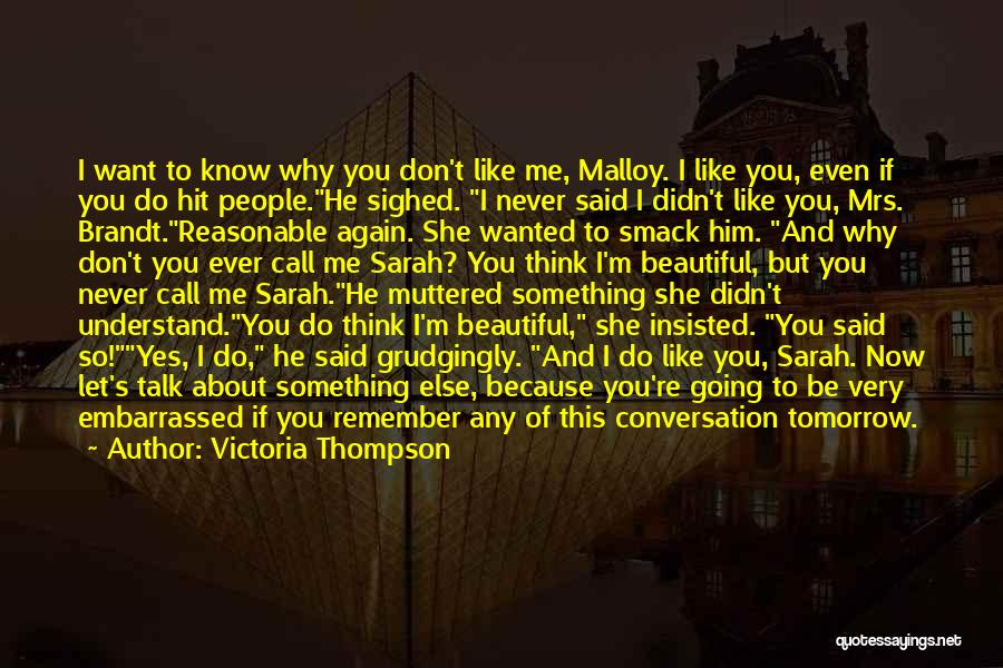 I Don't Know If You Want Me Quotes By Victoria Thompson