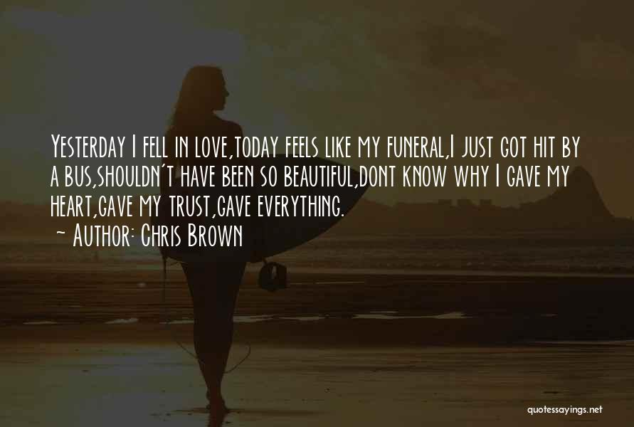 I Dont Know Y I Love U Quotes By Chris Brown