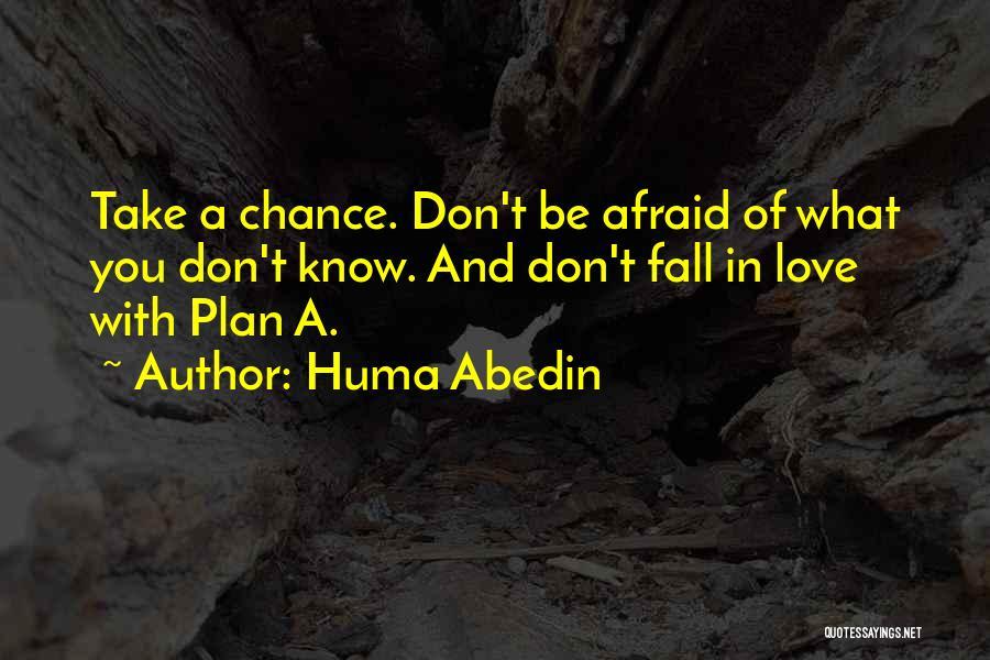 I Dont Know Y I Love U Quotes By Huma Abedin