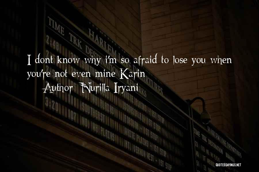 I Dont Know Y I Love U Quotes By Nurilla Iryani