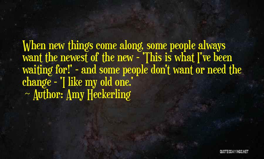I Don't Like Waiting Quotes By Amy Heckerling