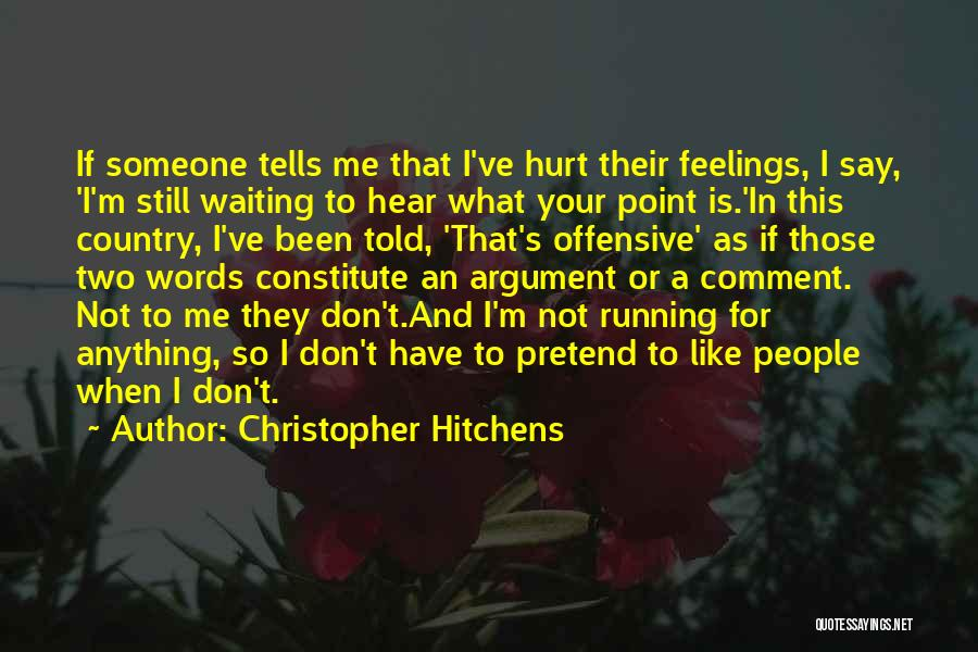 I Don't Like Waiting Quotes By Christopher Hitchens