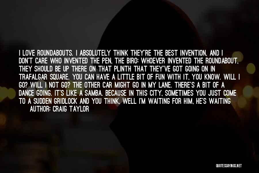 I Don't Like Waiting Quotes By Craig Taylor