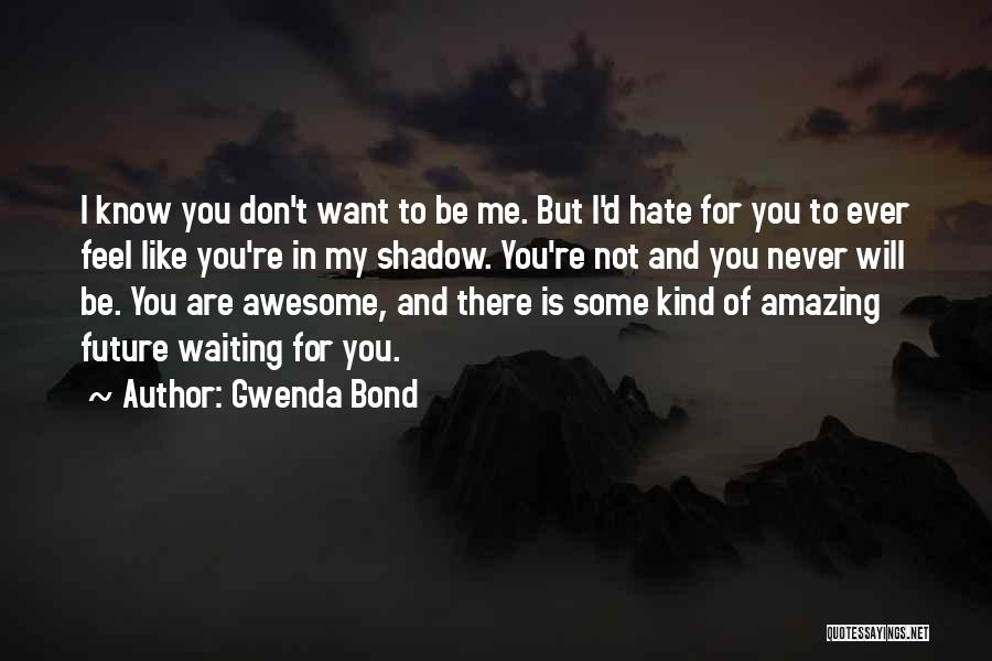 I Don't Like Waiting Quotes By Gwenda Bond