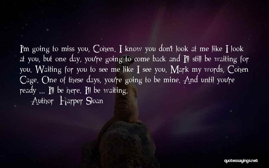 I Don't Like Waiting Quotes By Harper Sloan