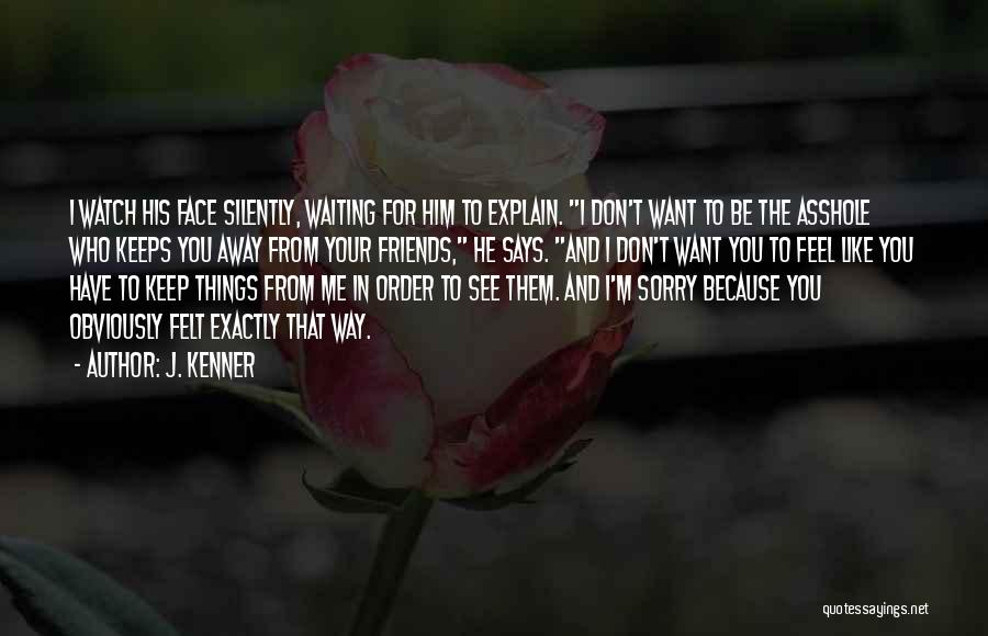 I Don't Like Waiting Quotes By J. Kenner