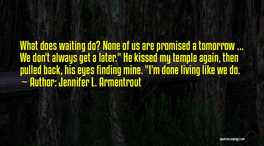 I Don't Like Waiting Quotes By Jennifer L. Armentrout