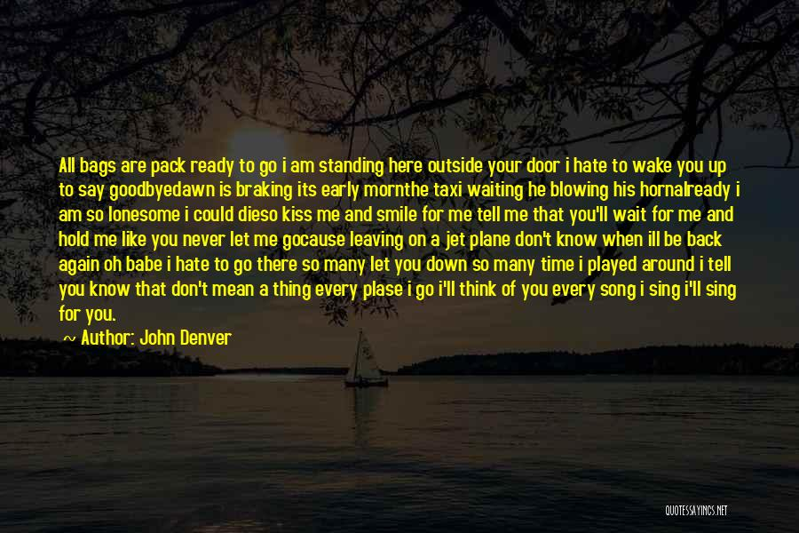 I Don't Like Waiting Quotes By John Denver