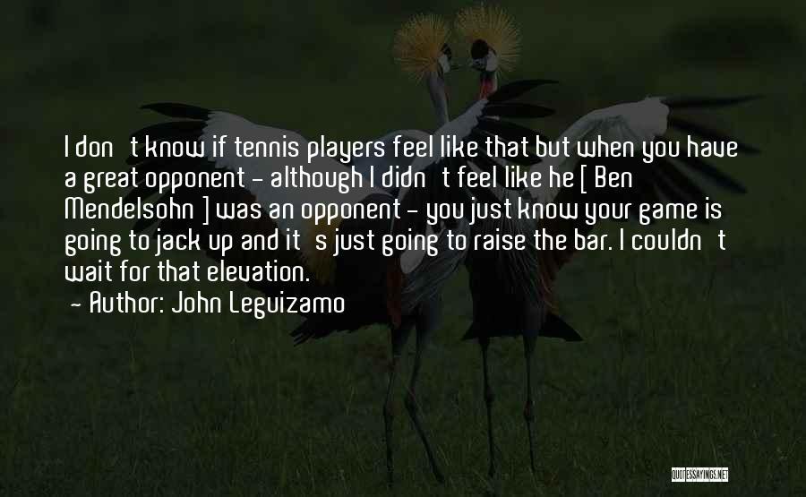 I Don't Like Waiting Quotes By John Leguizamo