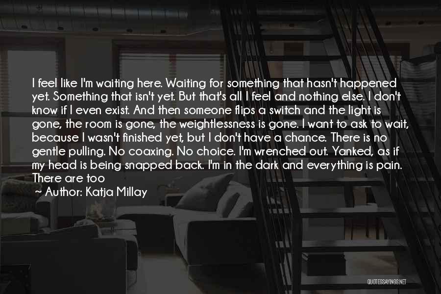 I Don't Like Waiting Quotes By Katja Millay