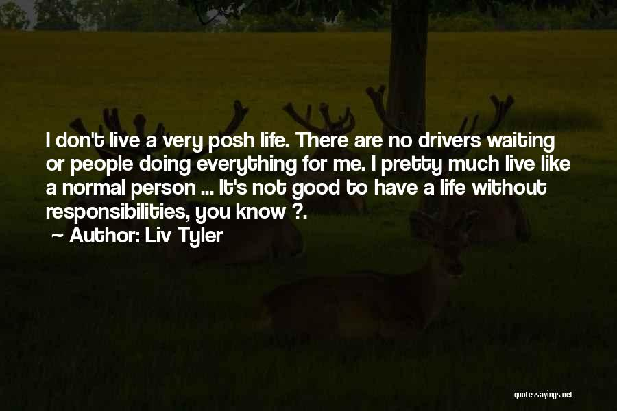 I Don't Like Waiting Quotes By Liv Tyler