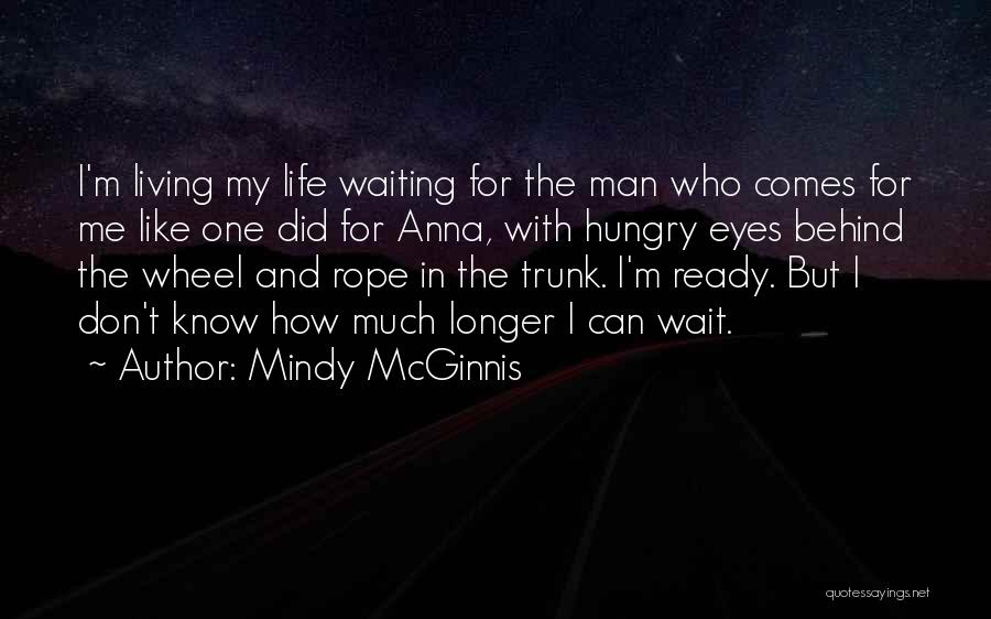 I Don't Like Waiting Quotes By Mindy McGinnis