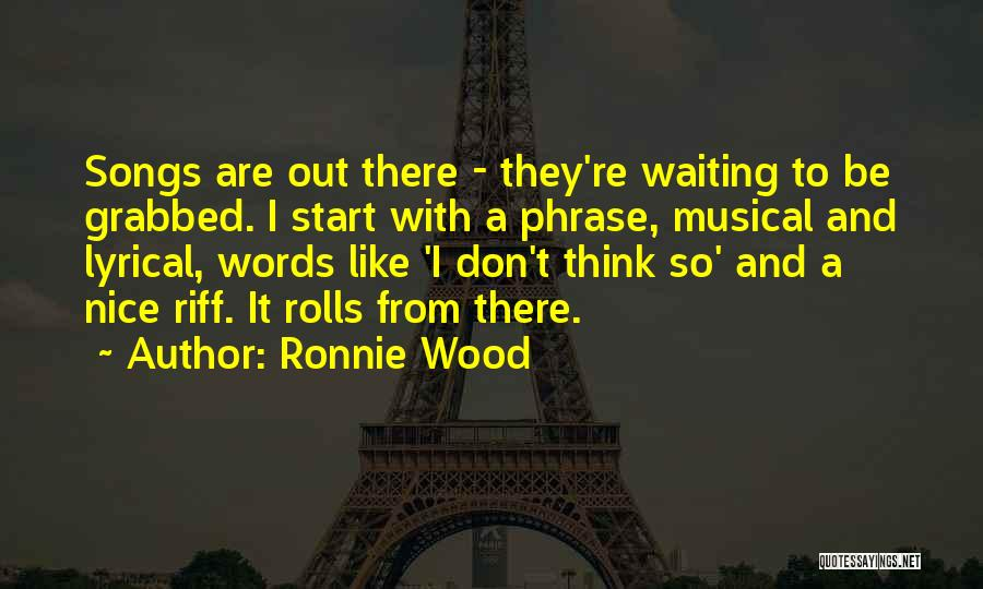 I Don't Like Waiting Quotes By Ronnie Wood