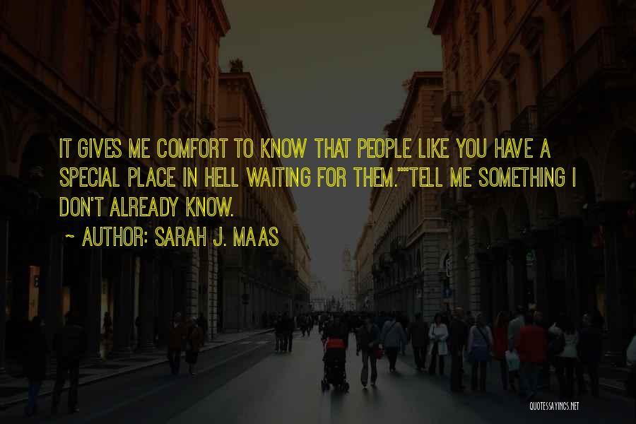 I Don't Like Waiting Quotes By Sarah J. Maas