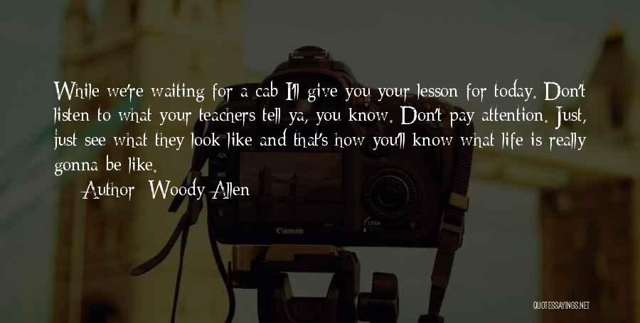 I Don't Like Waiting Quotes By Woody Allen