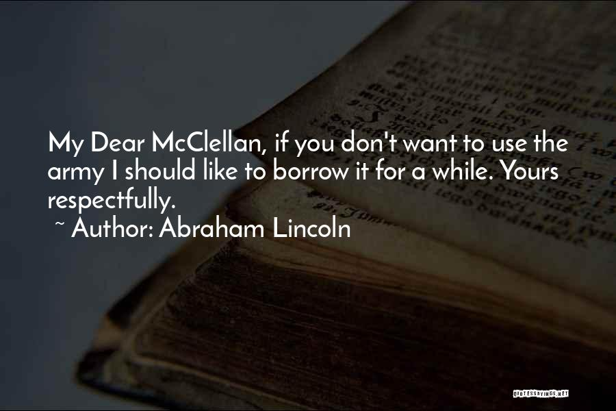 I Don't Like You Funny Quotes By Abraham Lincoln