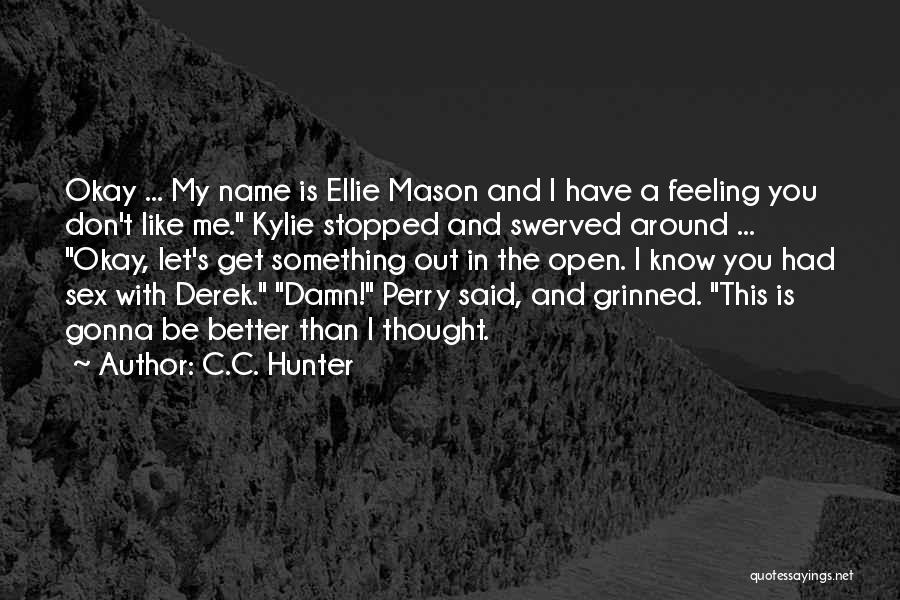 I Don't Like You Funny Quotes By C.C. Hunter