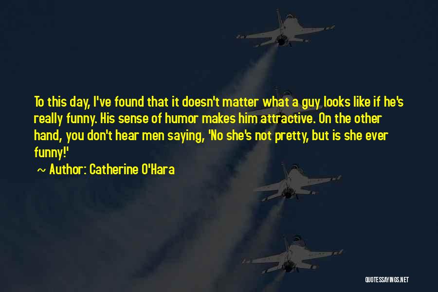 I Don't Like You Funny Quotes By Catherine O'Hara