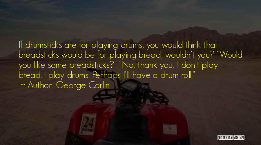 I Don't Like You Funny Quotes By George Carlin