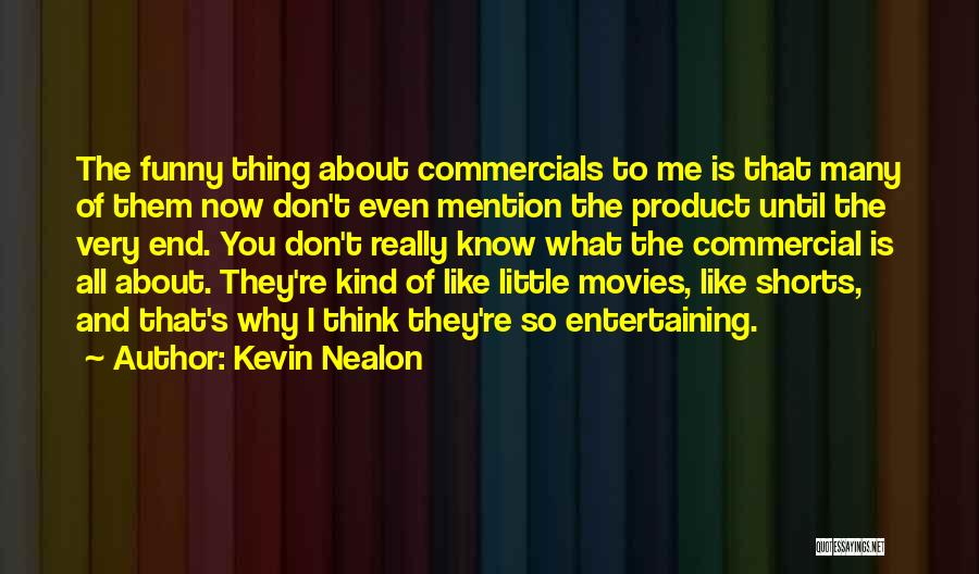 I Don't Like You Funny Quotes By Kevin Nealon