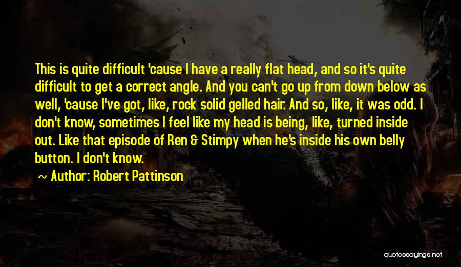 I Don't Like You Funny Quotes By Robert Pattinson