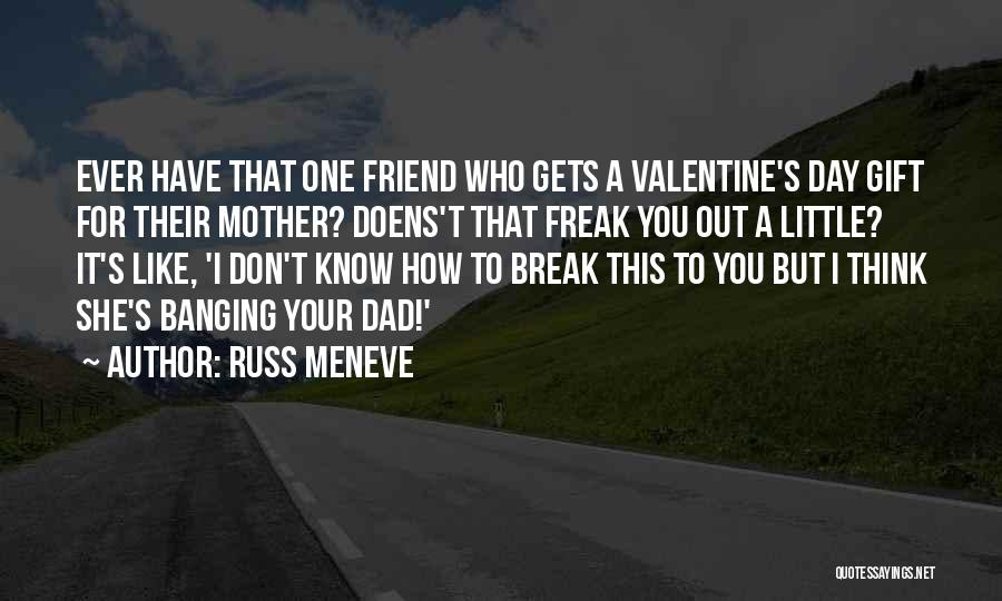 I Don't Like You Funny Quotes By Russ Meneve
