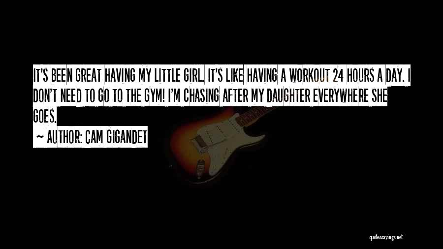 I Don't Need Girl Quotes By Cam Gigandet