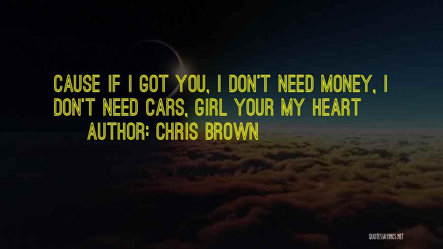 I Don't Need Girl Quotes By Chris Brown