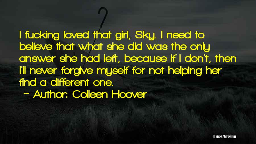 I Don't Need Girl Quotes By Colleen Hoover