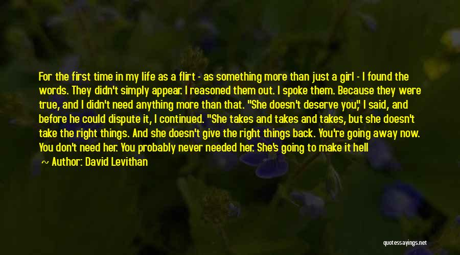 I Don't Need Girl Quotes By David Levithan