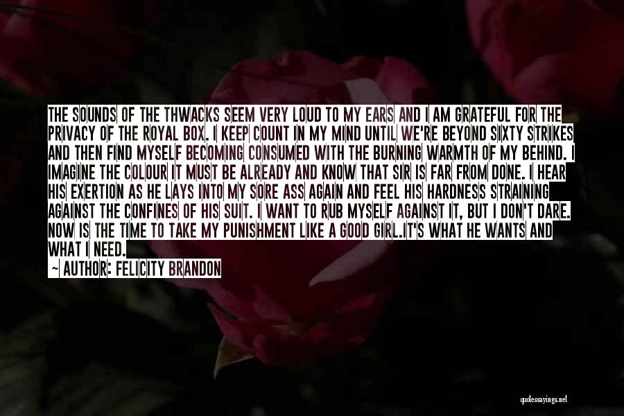 I Don't Need Girl Quotes By Felicity Brandon