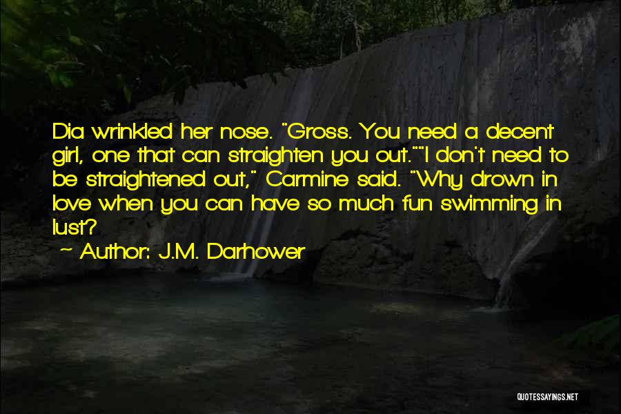 I Don't Need Girl Quotes By J.M. Darhower