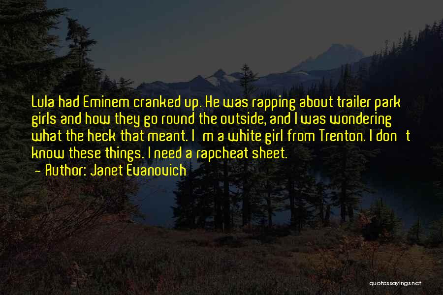 I Don't Need Girl Quotes By Janet Evanovich