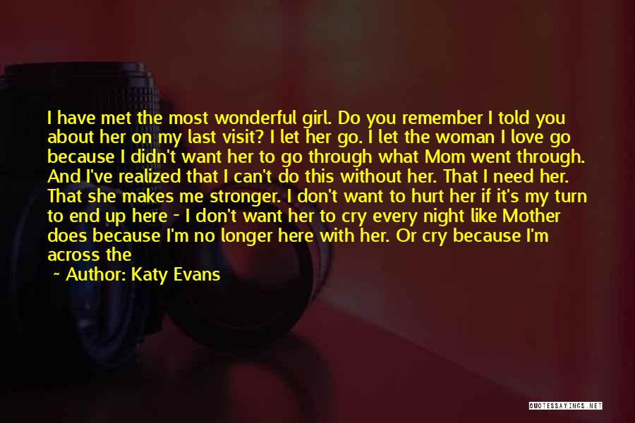 I Don't Need Girl Quotes By Katy Evans