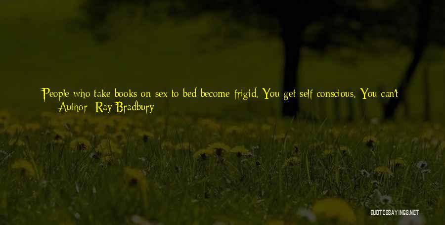 I Don't Need Girl Quotes By Ray Bradbury