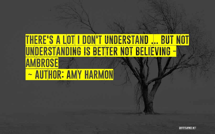 I Don't Understand Life Quotes By Amy Harmon