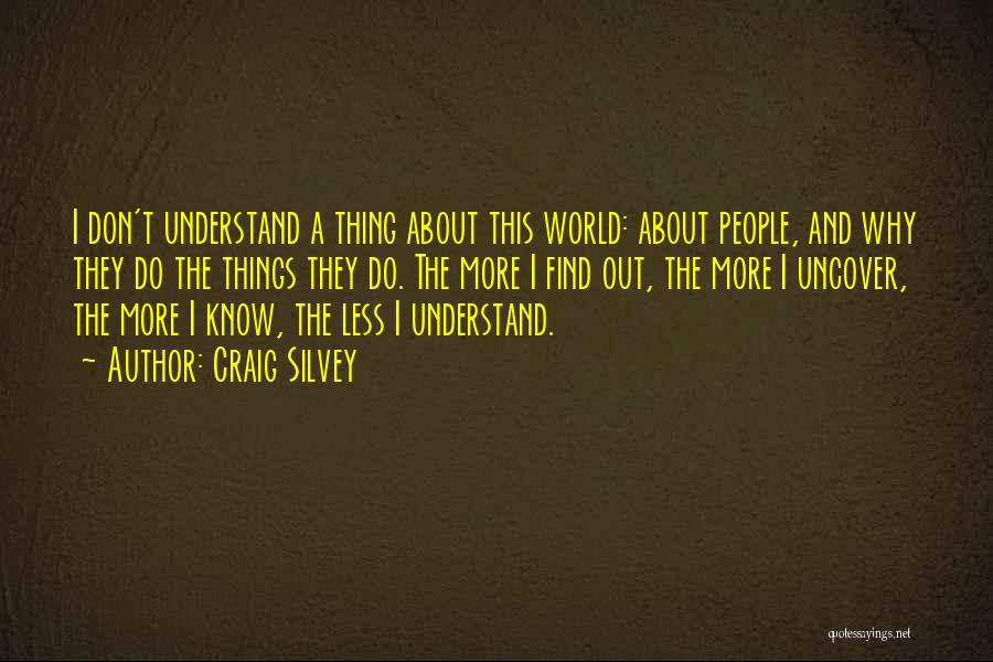 I Don't Understand Life Quotes By Craig Silvey